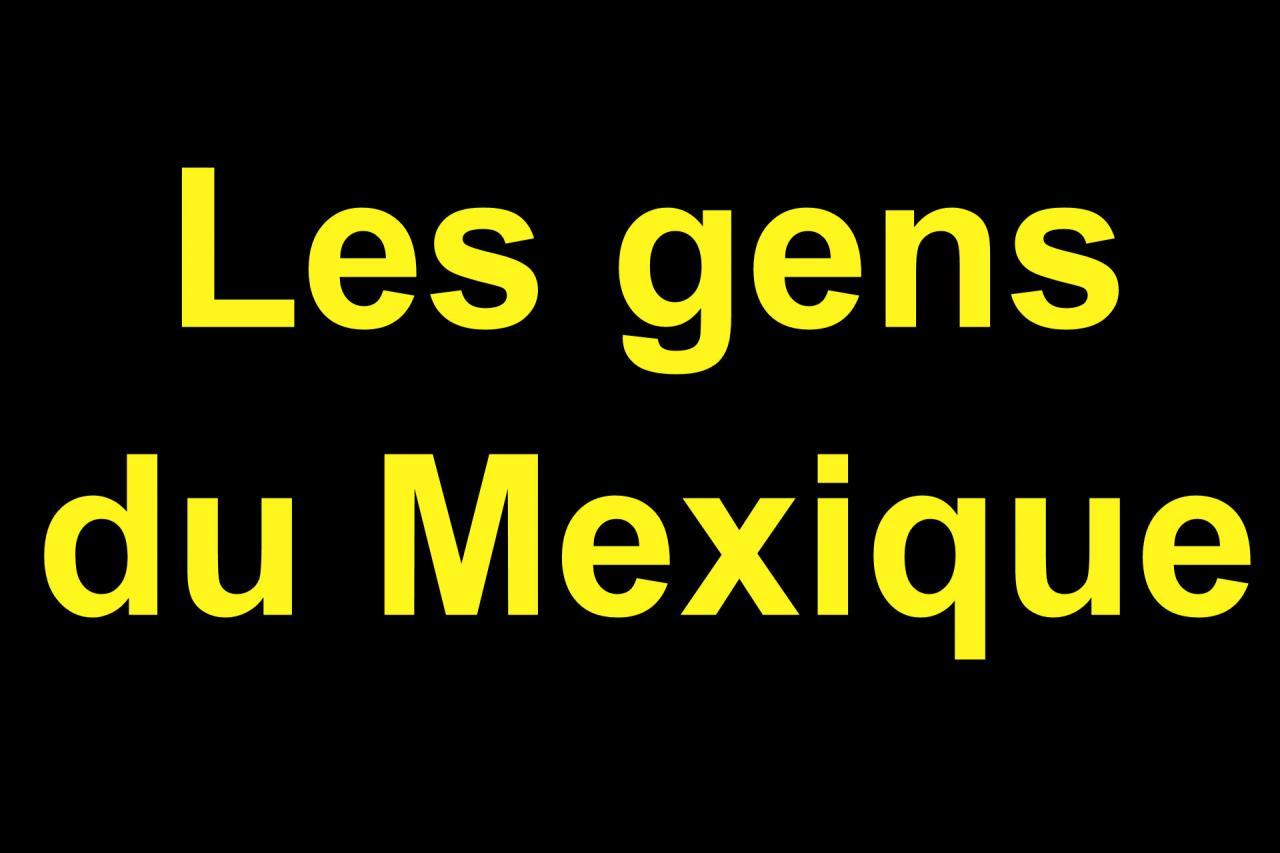 06 Les gens du Mexique