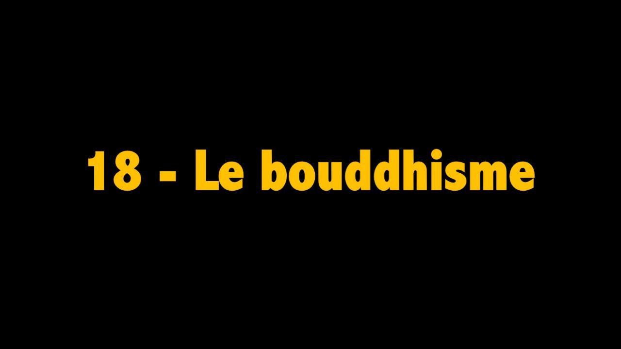 18 Le bouddisme