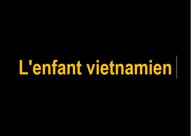 B L'enfant vietnamien