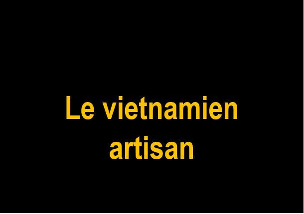 _Le vietnamien artisan