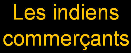 _Les indiens commerçants