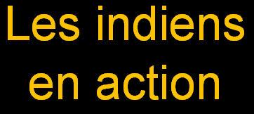_Les indiens en action