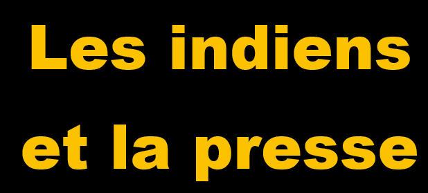 ____les indiens et la presse