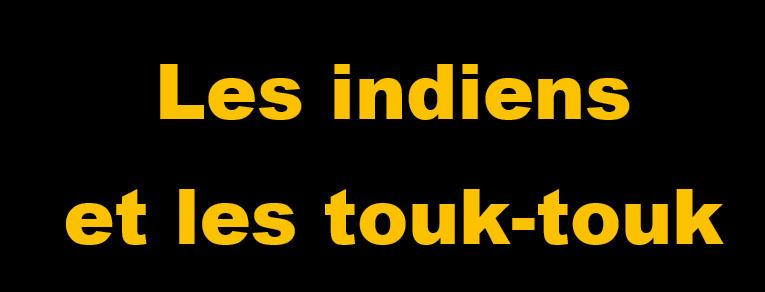 __________Les indiens et les touk touk