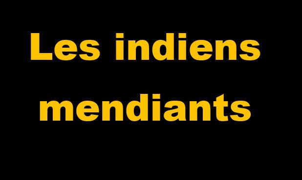 ______les indients mendiants